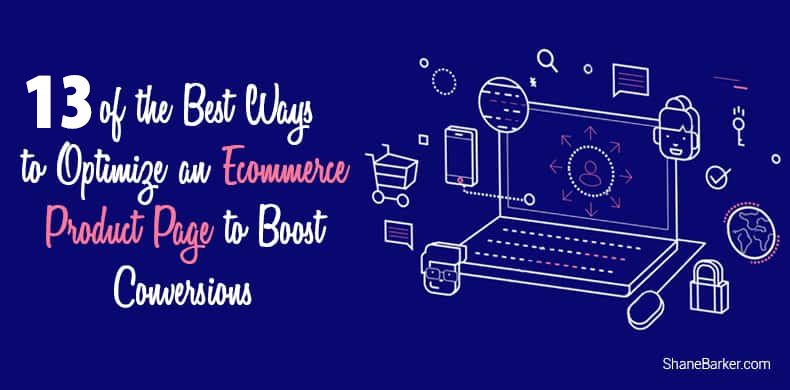 13 of the Best Ways to Optimize an Ecommerce Product Page to Boost Conversions