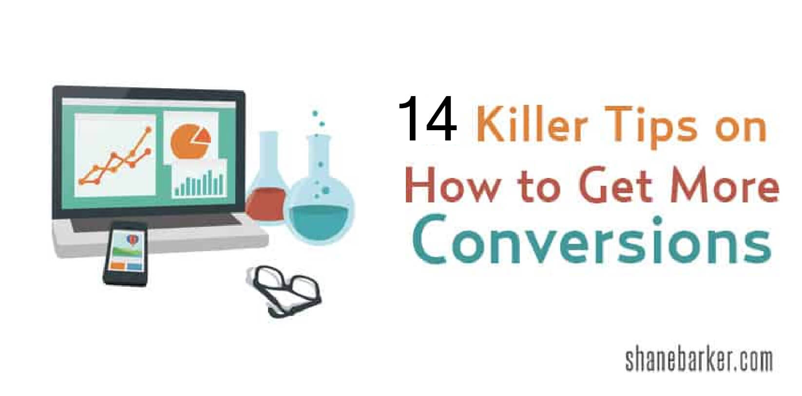 14 Killer Tips on How to Get More Conversions