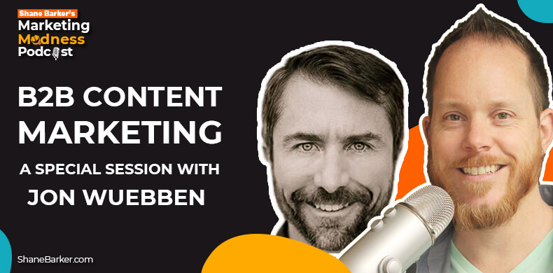 B2B Content Marketing- A Special Session with Jon Wuebben