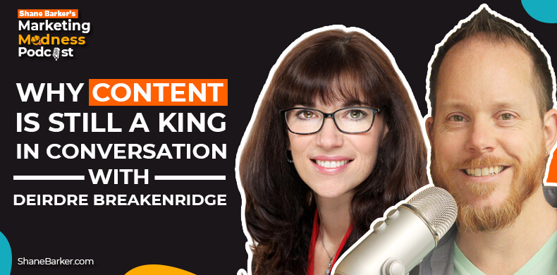 Why Content is Still a King - In conversation with Deirdre Breakenridge