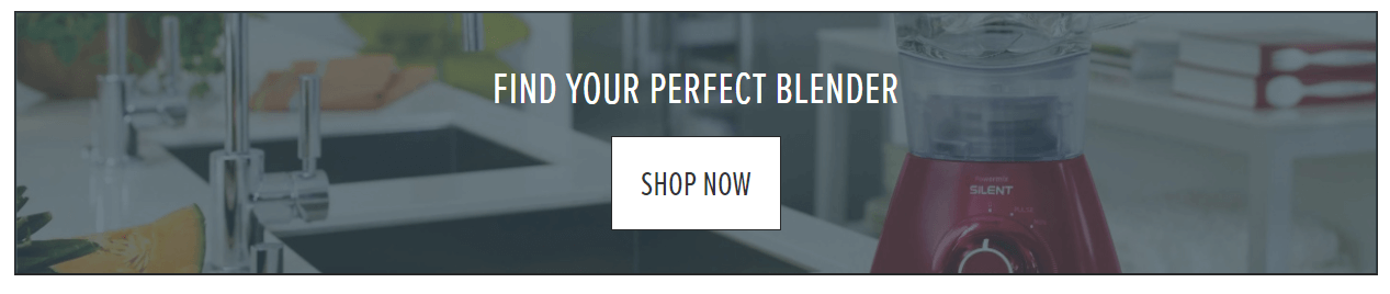 find your perfect blender Ecommerce Content Marketing Examples
