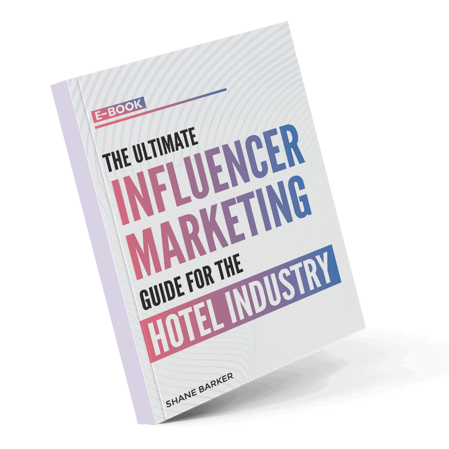 Download the #1 Influencer Marketing Ebook for Hotels by Shane