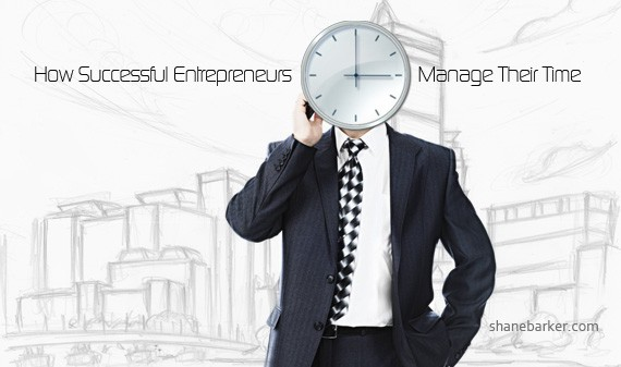 How Successful Entrepreneurs Manage Their Time